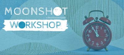 MOONSHOTWorkshops